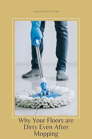 Why Your Floors are Dirty Even After Mopping - All Kleen Carpet Cleaning