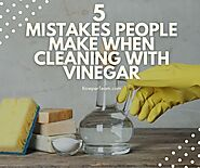 5 Mistakes People Make When Cleaning With Vinegar