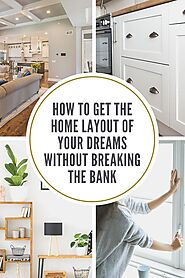 How to Get the Home Layout of Your Dreams without Breaking the Bank