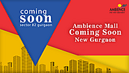 Ambience Mall New Gurgaon- An upcoming mall with exciting features and exclusive features!
