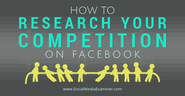How to Research Your Competition on Facebook