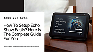 How to Setup an Echo Show 1-8007956963 How To Video Call On Echo Show