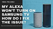 Alexa Won't Turn On Troubleshoot Now 1-8007956963 Call Anytime