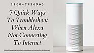 Alexa Not Connecting to Internet 1-8007956963 Setup Alexa Echo WiFi -Call Anytime