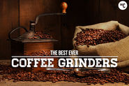 Best Coffee Grinders for Really Good Coffee