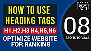 How to Use Heading Tags? Why It's Important for SEO? Optimize H1-H2 Tags for Ranking