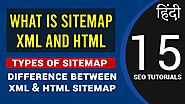 What is Sitemap? Types of Sitemaps, XML-HTML | Which One to Use
