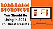 5 Free SEO Tools a Webmaster Must Use [2021] - Shudh Knowledge