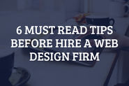 6 Must Read Tips Before Hire A Web Design Firm
