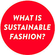 WHAT IS SUSTAINABLE FASHION? — Sustainable Fashion Matterz