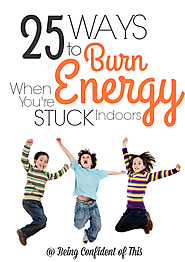 Energy-burning Indoor Fun for Kids | Being Confident Of This