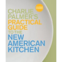 The Guide to the New American Kitchen: Charlie Palmer: Books