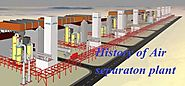 History of Air Separation Plant to Generate Oxygen and Nitrogen