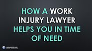 How a work injury lawyer helps you in time of need