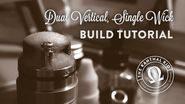 Dual Micro Coil Vertical Build Tutorial | Great Clouds & Flavor