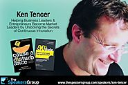 Ken Tencer: Innovation Expert, Author of Cause a Disturbance