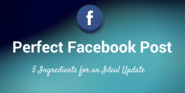 The Anatomy of a Perfect Facebook Post to Maximize Reach & Clicks