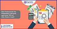 How Outsourced Tax Preparation Services save over 70% of CPA Firms's Cost?