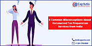 6 Common Misconceptions About Outsourced Tax Preparation Services from India