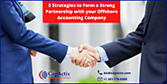 5 Strategies to Form a Strong Partnership with your Offshore Accounting Company