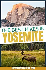 25 Best Hikes in Yosemite National Park (2020) to Put on Your Hiking Bucket List — She Dreams Of Alpine