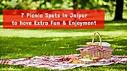 7 Picnic Spots in Jaipur to have Extra Fun & Enjoyment