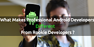 What Makes Professional Android Developers Different From Rookie Developers?