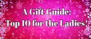 A Gift Guide: Top 10 gifts for Women