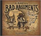 An Illustrated Book of Bad Arguments: Ali Almossawi, Alejandro Giraldo