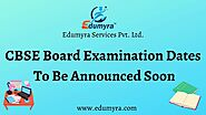 CBSE Board Examination Dates To Be Released Soon