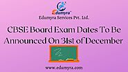 Education Minister To Announce CBSE Board Dates on 31st of December