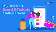 What are the Major Benefits of Event and Tickets App Development?