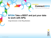 BP204: Take a REST and put your data to work with APIs!