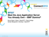 BP207: Meet the Java Application Server You Already Own – IBM Domino
