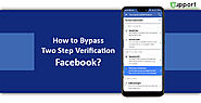 How to Bypass Two Step Verification Facebook? [ Solved ]