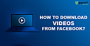 How to Download Videos from Facebook Instantly?