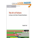The Art of Failure: An Essay on the Pain of Playing Video Games (Playful Thinking series): Jesper Juul: 9780262019057...