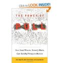 The Power of Pull: How Small Moves, Smartly Made, Can Set Big Things in Motion: John Hagel III, John Seely Brown, Lan...