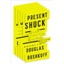 Amazon.com: Present Shock: When Everything Happens Now (9781591844761): Douglas Rushkoff: Books