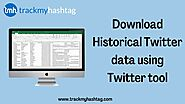 Download Historical Twitter data using a Twitter tool