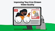 How To Improve Your Live Streaming Quality | BeLive