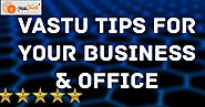 Vastu Tips For The Office, To Bring Success At Work | Vaastu Consultant