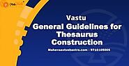 Vastu General Guidelines for Construction – Maha Vastu Shastra