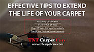 Effective Tips To Extend The Life Of Your Carpet | El Cajon CATNT Carpet Care
