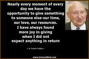 """Nearly every moment of every day we have the opportunity to give something to someone else ..."