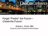 "Forget ""Predict"" the Future -- Create the Future! keynote"