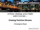 LavaCon 2014: A Printer, Desktop, and Tablet walk in to a bar.... Creating TechCom Nirvana