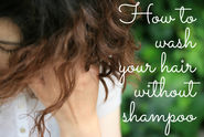 How to wash your hair without shampoo