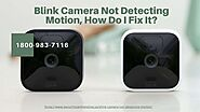 Blink Camera Not Detecting Motion 1-8009837116 Blink Camera Live View Not Working