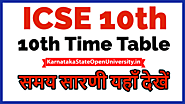 Website at https://karnatakastateopenuniversity.in/icse-10th-time-table.html